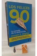 LOS FELICES 90. LA SEMILLA DE LA DESTRUCCIÓN