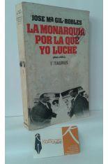 LA MONARQUÍA POR LA QUE YO LUCHÉ. PÁGINAS DE UN DIARIO (1941-1954)