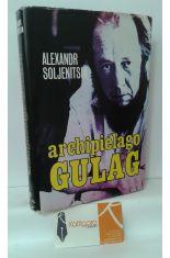 ARCHIPIÉLAGO GULAG 1918-1956. ENSAYO DE INVESTIGACIÓN LITERARIA