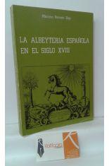LA ALBEYTERÍA ESPAÑOLA EN EL SIGLO XVIII
