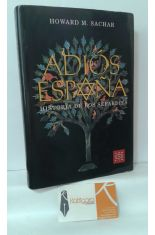 ADIÓS ESPAÑA. HISTORIA DE LOS SEFARDÍES