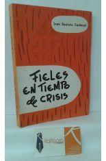 FIELES EN TIEMPO DE CRISIS