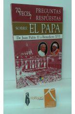 70 VECES 7. PREGUNTAS Y RESPUESTAS SOBRE EL PAPA. DE JUAN PABLO II A BENEDICTO XVI