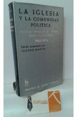 LA IGLESIA Y LA COMUNIDAD POLÍTICA. DOCUMENTOS COLECTIVOS DE LOS EPISCOPADOS CATÓLICOS DE TODO EL MUNDO 1965-1975