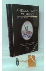 ANECDOTARIO TAURINO. DE CÚCHARES A MANOLETE