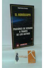 EL HORÓSCOPO. PASIONES DE VERANO A TRAVÉS DE LOS ASTROS