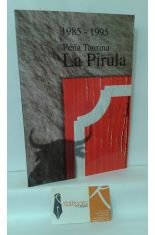 PEÑA TAURINA LA PIRULA 1985-1995