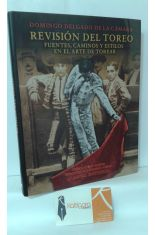 REVISIÓN DEL TOREO. FUENTES, CAMINOS Y ESTILOS EN EL ARTE DE TOREAR