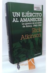 UN EJÉRCITO AL AMANECER. LA GUERRA EN EL NORTE DE ÁFRICA, 1942-1943