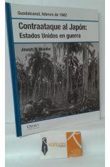 CONTRAATAQUE AL JAPÓN: ESTADOS UNIDOS EN GUERRA. GUADALCANAL, FEBRERO DE 1942