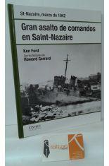 GRAN ASALTO DE COMANDOS EN SAINT-NAZAIRE. ST NAZAIRE, MARZO DE 1942