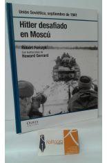 HITLER DESAFIADO EN MOSCÚ. UNIÓN SOVIÉTICA, SEPTIEMBRE DE 1941