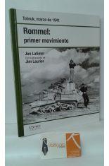 ROMMEL: PRIMER MOVIMIENTO. TOBRUK, MARZO DE 1941