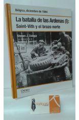 LA BATALLA DE LAS ARDENAS I: SAINT-VITH Y EL BRAZO NORTE. BÉLGICA, DICIEMBRE DE 1944