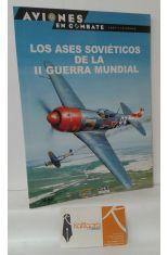 LOS ASES SOVIÉTICOS DE LA II GUERRA MUNDIAL
