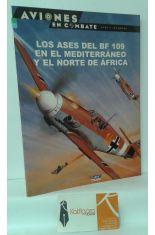 LOS ASES DEL BF 109 EN EL MEDITERRÁNEO Y EL NORTE DE ÁFRICA