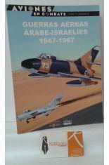 GUERRAS AÉREAS ÁRABE-ISRAELÍES 1947-1967
