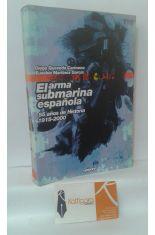 EL ARMA SUBMARINA ESPAÑOLA. 85 AÑOS DE HISTORIA 1915-2000
