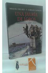 UNA JAURÍA DE LOBOS. SUBMARINOS 1918-1945