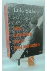 LOS CAMINOS DE LA RESTAURACIÓN. DESDE 1967 HASTA 1975