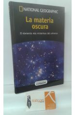LA MATERIA OSCURA. EL ELEMENTO MÁS MISTERIOSO DEL UNIVERSO