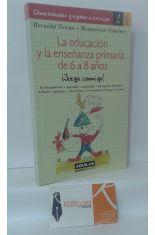 LA EDUCACIÓN Y LA ENSEÑANZA PRIMARIA DE 6 A 8 AÑOS ¡JUEGA CONMIGO!