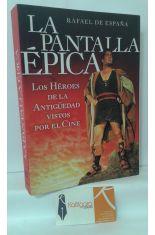 LA PANTALLA ÉPICA, LOS HÉROES DE LA ANTIGÜEDAD VISTOS POR EL CINE
