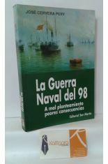 LA GUERRA NAVAL DEL 98. A MAL PLANTEAMIENTO PEORES CONSECUENCIAS