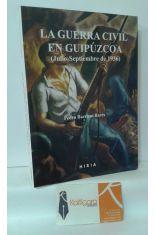 LA GUERRA CIVIL EN GUIPÚZCOA (JULIO- SEPTIEMBRE DE 1936)
