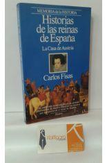 HISTORIAS DE LAS REINAS DE ESPAÑA. 1, LA CASA DE AUSTRIA