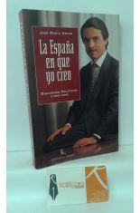 LA ESPAÑA EN QUE YO CREO (1900-1995)