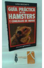 GUÍA PRÁCTICA DE LOS HAMSTERS Y CONEJILLOS DE INDIAS