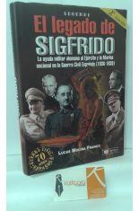 EL LEGADO DE SIGFRIDO. LA AYUDA MILITAR ALEMANA AL EJÉRCITO Y LA MARINA NACIONAL EN LA GUERRA CIVIL ESPAÑOLA (1936-1939)