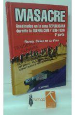 MASACRE. ASESINADOS EN LA ZONA REPUBLICANA DURANTE LA GUERRA CIVIL- 1ª PARTE