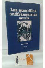 LAS GUERRILLAS ANTIFRANQUISTAS 1936-1965