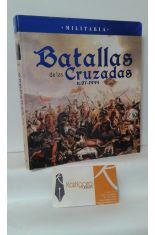 BATALLAS DE LAS CRUZADAS 1097-1444. DESDE DORILEA HASTA VARNA