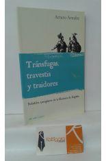 TRÁNSFUGAS, TRAVESTIS Y TRAIDORES. REBELDES EJEMPLARES DE LA HISTORA DE ESPAÑA
