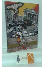 ESPAÑOLES EN LAS SS Y LA WEHRMACHT 1944-45. LA UNIDAD EZQUERRA EN LA BATALLA DE BERLÍN
