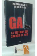 GAL, LA HISTORIA QUE SACUDIÓ EL PAÍS