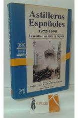 AASTILLEROS ESPAÑOLES 1872-1998. LA CONSTRUCCIÓN NAVAL EN ESPAÑA