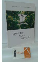 MÁRTIRES DE LA MONTAÑA EN NUESTRA CRUZADA ESPAÑOLA DE LIBERACIÓN 1936-1937