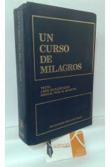 UN CURSO DE MILAGROS. TEXTO, LIBRO DE EJERCICIOS, MANUAL PARA EL MAESTRO