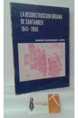 LA RECONSTRUCCIÓN URBANA DE SANTANDER 1941-1950