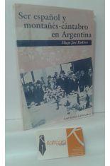 SER ESPAÑOL Y MONTAÑÉS-CÁNTABRO EN ARGENTINA