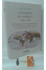 CÁNTABROS EN AMÉRICA DEL SUR. DICCIONARIO HISTÓRICO-BIOGRÁFICO DE CÁNTABROS EN AMÉRICA DEL SUR EN LOS SIGLOS XVI, XVII Y XVIII