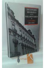 DICCIONARIO BIOGRÁFICO DE LOS PARLAMENTARIOS DE CANTABRIA (1813-1901)