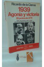 1939 AGONÍA Y VICTORIA (EL PROTOCOLO 277)