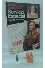SERVICIO ESPECIAL. A LAS ÓRDENES DE CARRERO BLANCO (DE CASTELLANA A EL AAIÚN)