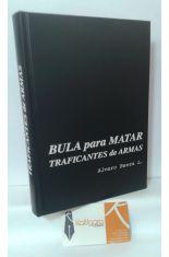 BULA PARA MATAR. TRAFICANTES DE ARMAS