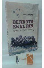 DERROTA EN EL RIN. OPERACIÓN MARKET-GARDEN